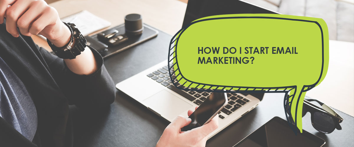 Starting an email marketing campaign
